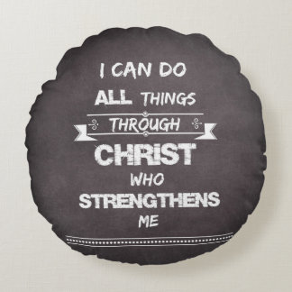 I Can do all things through Christ Bible Verse Round Pillow