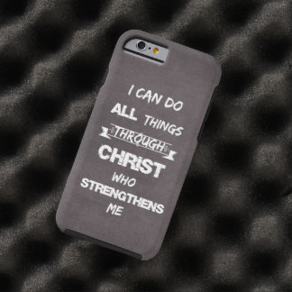 I Can do all things through Christ Bible Verse Tough iPhone 6 Case