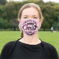 I can do all things through Christ Breast Cancer Cloth Face Mask
