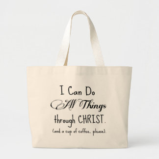 I Can Do All Things Through Christ & Coffee Jumbo Tote Bag