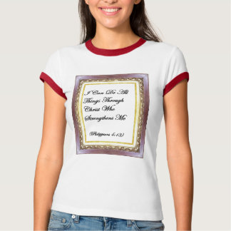 I Can Do All Things Through Christ  Ringer T Shirt