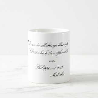 """I can do all things through   Christ which str... Coffee Mug"
