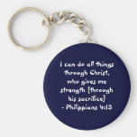 I can do all things through Christ,who gives me... Key Chain