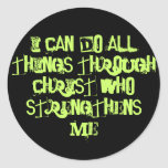 I Can Do ALL Things Through Christ Who Strength... Round Sticker