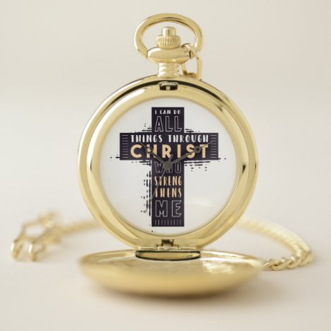 I Can Do All Things Through Jesus Christ Who Stren Pocket Watch