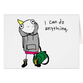 I can do anything. card