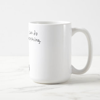 I can do anything. coffee mug