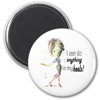 I can do anything in heels! Fun Stiletto Gifts 2 Inch Round Magnet