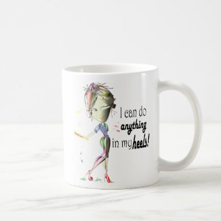 I can do anything in heels Fun Stiletto Gifts Coffee Mugs
