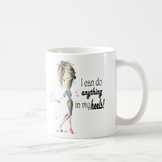 I can do anything in my heels digital art coffee mugs