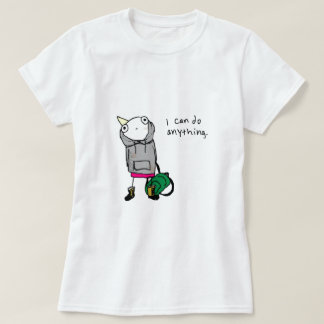 I can do anything. shirt