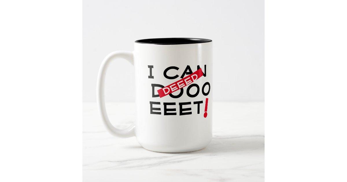 I can do it funny coffee mug design graduation | Zazzle.com