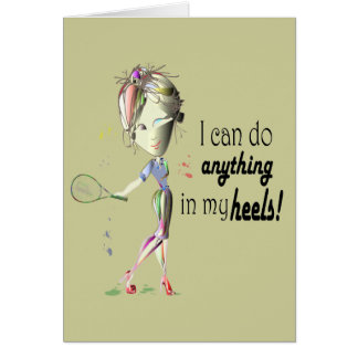 I can do tennis in stiletto shoes art card