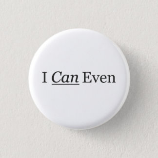 I CAN Even Pinback Button