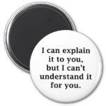 I Can Explain It To You 2 Inch Round Magnet