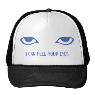 I can feel your eyes (hat) trucker hat
