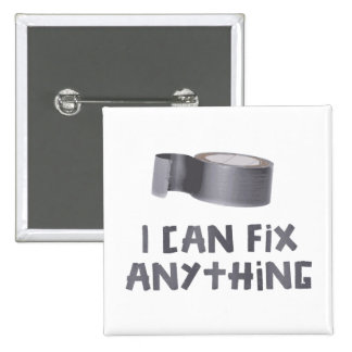 I Can Fix Anything with Duct Tape Pinback Button