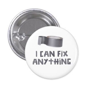 I Can Fix Anything with Duct Tape Button