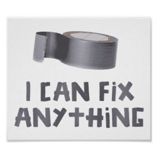 I Can Fix Anything with Duct Tape Print