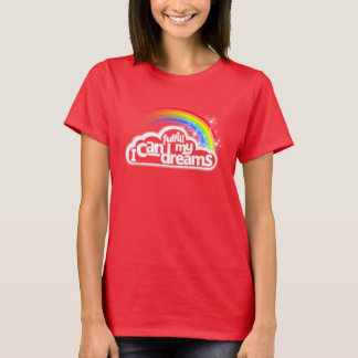 I can fulfill my dreams motivational rainbow red T-Shirt