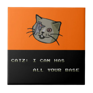 I Can Has All Your Base? Ceramic Tile