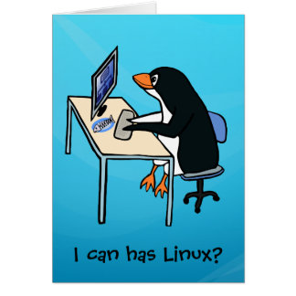 I can has Linux? Greeting Card