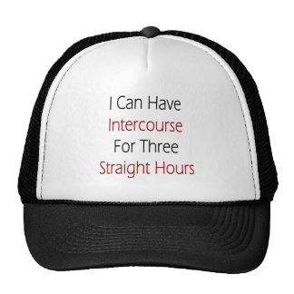 I Can Have Intercourse For Three Straight Hours Hats