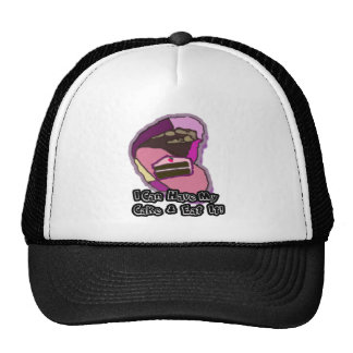 I can have my cake and eat it trucker hat