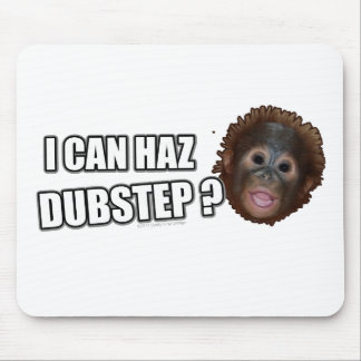 I CAN HAZ DUBSTEP? LOLz Dub Step Meme Mouse Pad
