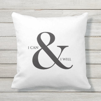 I can & I will - Black and White Quote Pillow