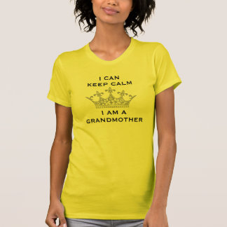 I Can Keep Calm I am a Grandmother Fun Crown Gift Tee Shirts