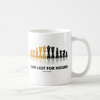 I Can Last For Hours (Chess Humor Chess Set) Coffee Mug