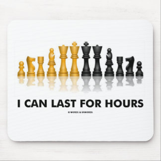 I Can Last For Hours (Chess Humor Chess Set) Mouse Pad
