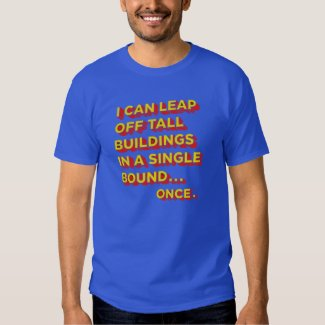I can leap... t-shirt