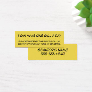 """I Can Make One Call a Day"" to Elected Officials Mini Business Card"