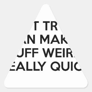 I Can Make Stuff Weird Triangle Sticker
