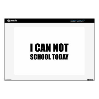 "I Can Not School Today Skin For 13"" Laptop"
