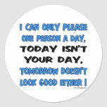 I Can Only Please One Person A Day Humor Classic Round Sticker