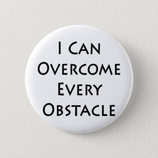 i can overcome every obstacle pinback button