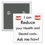 I can Reduce you health and dental costs. Ask me Pins