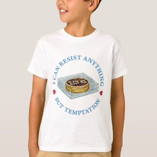 """I can resist anything but temptation,"" Alice says T-Shirt"