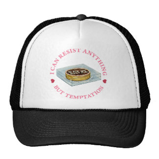 I Can Resist Anything But Temptation Trucker Hat