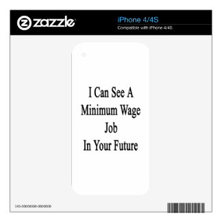 I Can See A Minimum Wate Job In Your Future Decals For iPhone 4S