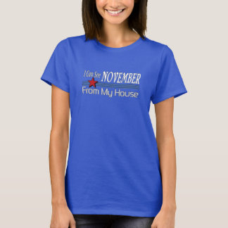 I Can See November From My House Funny Political T-Shirt
