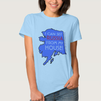 I CAN SEE RUSSIA FROM MY HOUSE! TEE SHIRTS