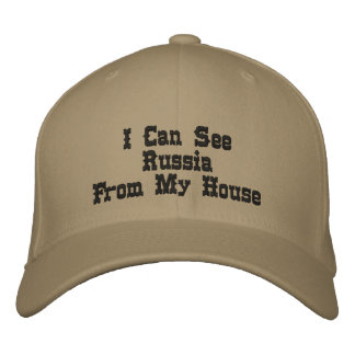I Can See RussiaFrom My House Embroidered Hat