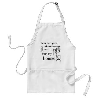 I Can See Your Mom's Room From My House Adult Apron