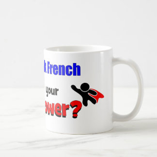 I can speak French. What is your superpower? Coffee Mug