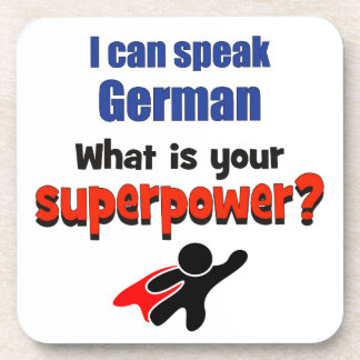I can speak German. What is your superpower? Beverage Coaster