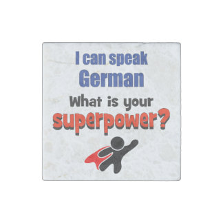 I can speak German. What is your superpower? Stone Magnet